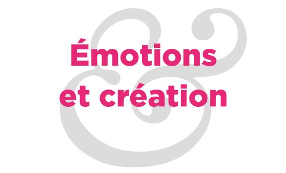 Émotions et création dans les arts graphiques, Part. 3
