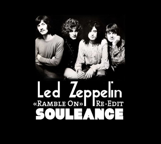Led Zeppelin - Ramble On (Souleance Re-Edit)